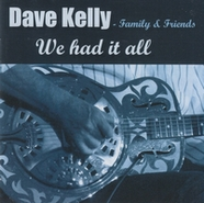 Dave Kelly We had it all